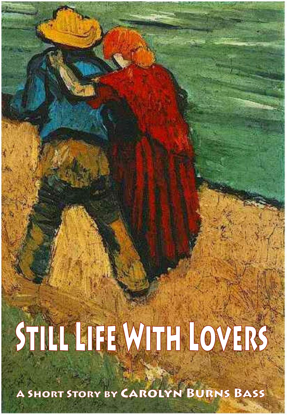 Still Life With Lovers by Carolyn Burns Bass